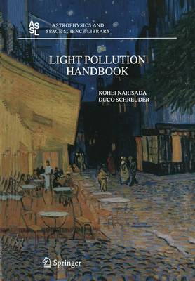 Light Pollution Handbook - Astrophysics and Space Science Library 322 (Paperback)