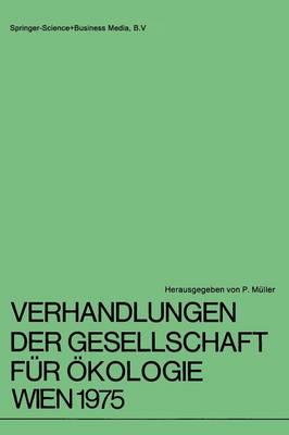 Verhandlungen der Gesellschaft fur OEkologie Wien 1975: 5. Jahresversammlung vom 22. bis 24. September 1975 in Wien (Paperback)