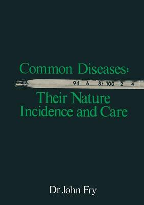 Common Diseases: Their Nature Incidence and Care (Paperback)