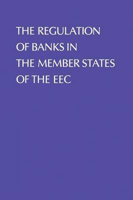 Regulation of Banks in the Member States of the EEC (Paperback)