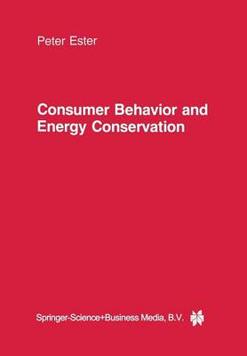 Consumer Behavior and Energy Conservation: A Policy-Oriented Experimental Field Study on the Effectiveness of Behavioral Interventions Promoting Residential Energy Conservation (Paperback)