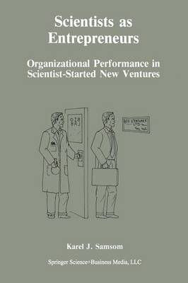 Scientists as Entrepreneurs: Organizational Performance in Scientist-Started New Ventures (Paperback)