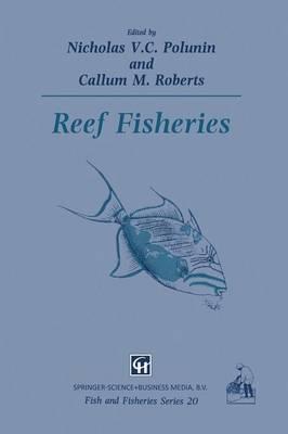Reef Fisheries - Fish & Fisheries Series 20 (Paperback)