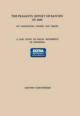 The Peasants' Revolt of Banten in 1888: Its Conditions, Course and Sequel: A Case Study of Social Movements in Indonesia