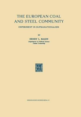 The European Coal and Steel Community: Experiment in Supranationalism (Paperback)