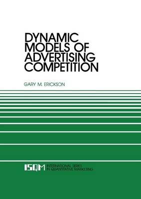 Dynamic Models of Advertising Competition: Open- and Closed-Loop Extensions - International Series in Quantitative Marketing 4 (Paperback)