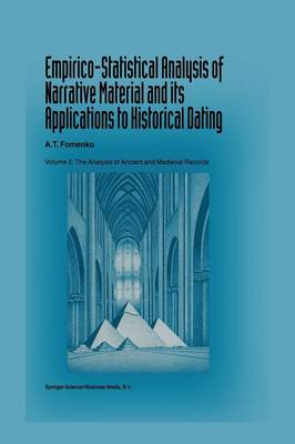 Empirico-Statistical Analysis of Narrative Material and its Applications to Historical Dating: Empirico-Statistical Analysis of Narrative Material and its Applications to Historical Dating Analysis of Ancient and Medieval Records Volume II (Paperback)