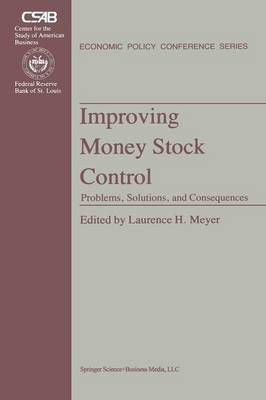 Improving Money Stock Control: Problems, Solutions, and Consequences (Paperback)