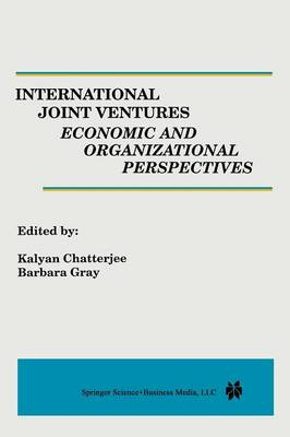 International Joint Ventures: Economic and Organizational Perspectives (Paperback)
