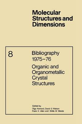 Bibliography 1975-76 Organic and Organometallic Crystal Structures - Molecular Structure and Dimensions 8 (Paperback)