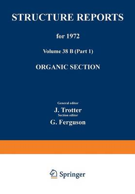 Structure Reports for 1972: Organic Section - Structure Reports B 38 (Paperback)