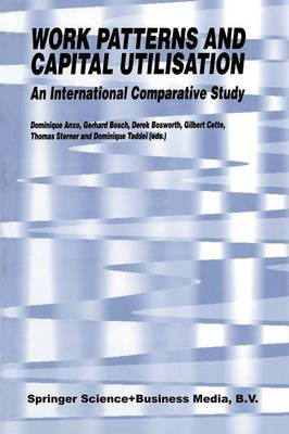 Work Patterns and Capital Utilisation: An International Comparative Study (Paperback)