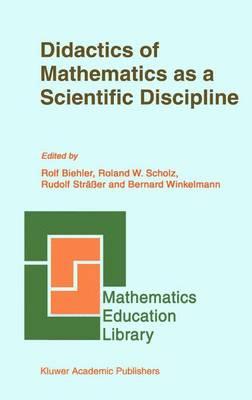 Didactics of Mathematics as a Scientific Discipline - Mathematics Education Library 13 (Paperback)