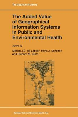 The Added Value of Geographical Information Systems in Public and Environmental Health - GeoJournal Library 24 (Paperback)