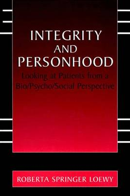 Integrity and Personhood: Looking at Patients from a Bio/Psycho/Social Perspective (Paperback)