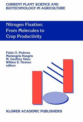 Nitrogen Fixation: From Molecules to Crop Productivity: Proceedings of the 12th International Congress on Nitrogen Fixation, Foz do Iguacu, Parana, Brazil, September 12-17, 1999 - Current Plant Science and Biotechnology in Agriculture 38 (Paperback)