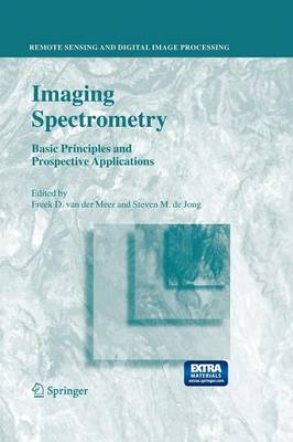 Imaging Spectrometry: Basic Principles and Prospective Applications - Remote Sensing and Digital Image Processing 4 (Paperback)