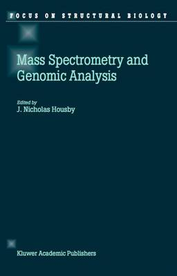 Mass Spectrometry and Genomic Analysis - Focus on Structural Biology 2 (Paperback)