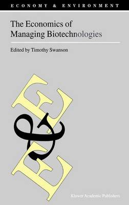 The Economics of Managing Biotechnologies - Economy & Environment 22 (Paperback)
