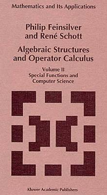 Algebraic Structures and Operator Calculus: Volume II: Special Functions and Computer Science - Mathematics and Its Applications 292 (Paperback)