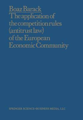 The Application of the Competition Rules (Antitrust Law) of the European Economic Community to Enterprises and Arrangements External to the Common Market (Paperback)