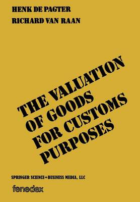 The valuation of goods for customs purposes (Paperback)