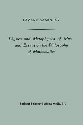 Physics and Metaphysics of Music and Essays on the Philosophy of Mathematics (Paperback)