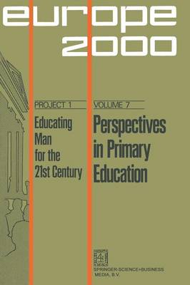 Perspectives in Primary Education - Plan Europe 2000, Project 1: Educating Man for the 21st Century 7 (Paperback)