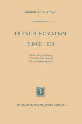 French Royalism Since 1870 (Paperback)