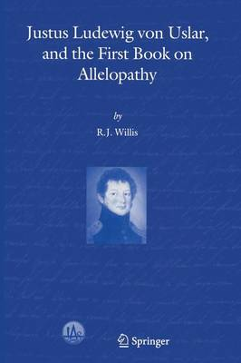 Justus Ludewig von Uslar, and the First Book on Allelopathy (Paperback)