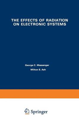 The Effects of Radiation on Electronic Systems (Paperback)