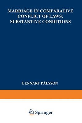 Marriage in Comparative Conflict of Laws: Substantive Conditions (Paperback)