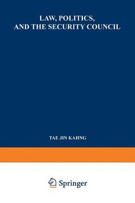 Law, Politics, and the Security Council: An Inquiry into the Handling of Legal Questions Involved in International Disputes and Situations (Paperback)