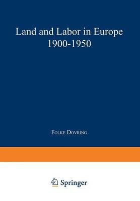 Land and Labor in Europe 1900-1950: A Comparative Survey of Recent Agrarian History - Studies in Social Life