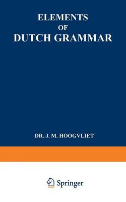 Elements of Dutch Grammar (Paperback)
