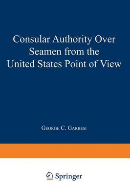 Consular Authority Over Seamen from the United States Point of View (Paperback)