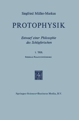 Protophysik: Entwurf Einer Philosophie Des Schoepferischen (Paperback)