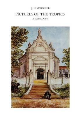 Pictures of the Tropics: A Catalogue of Drawings, Water-Colours, Paintings and Sculptures in the Collection of the Royal Institute of Linguistics and Anthropology in Leiden (Paperback)