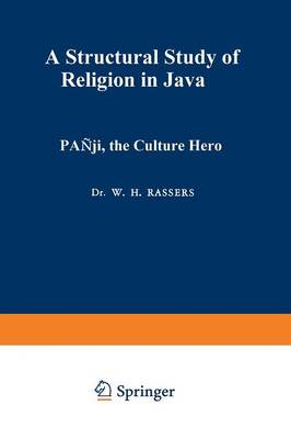 Panji, the Culture Hero: A Structural Study of Religion in Java - Koninklijk Instituut voor Taal-, Land- en Volkenkunde (Paperback)