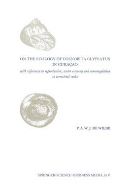On the Ecology of Coenobita Clypeatus in Curacao: With reference to reproduction, water economy and osmoregulation in terrestrial hermit crabs (Paperback)