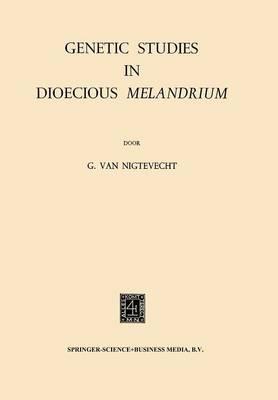 Genetic Studies in Dioecious Melandrium (Paperback)