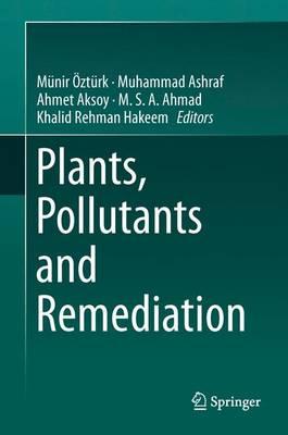 Plants, Pollutants and Remediation (Hardback)