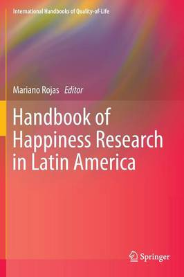 Handbook of Happiness Research in Latin America - International Handbooks of Quality-of-Life (Hardback)