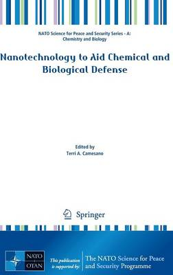 Nanotechnology to Aid Chemical and Biological Defense - NATO Science for Peace and Security Series A: Chemistry and Biology (Hardback)