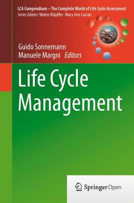 Life Cycle Management - LCA Compendium - The Complete World of Life Cycle Assessment (Hardback)