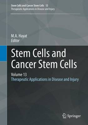Stem Cells and Cancer Stem Cells, Volume 13: Therapeutic Applications in Disease and Injury - Stem Cells and Cancer Stem Cells 13 (Hardback)