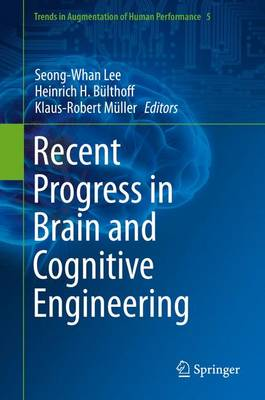Recent Progress in Brain and Cognitive Engineering - Trends in Augmentation of Human Performance 5 (Hardback)