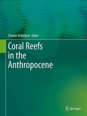 Coral Reefs in the Anthropocene (Hardback)