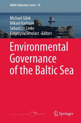 Environmental Governance of the Baltic Sea 2016 - MARE Publication Series 10 (Hardback)