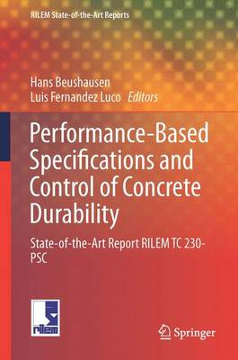 Performance-Based Specifications and Control of Concrete Durability: State-of-the-Art Report RILEM TC 230-PSC - RILEM State-of-the-Art Reports 18 (Hardback)